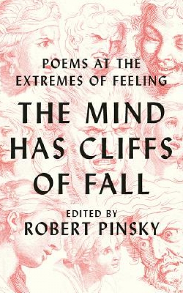 <strong>The Mind Has Cliffs of Fall: <br/>Poems at the Extremes of Feeling,</strong> 2019