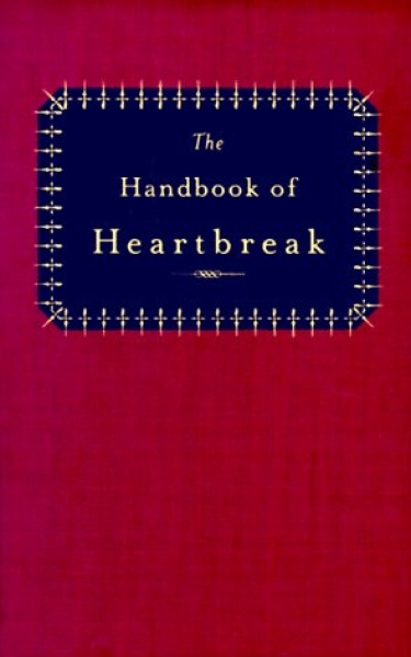 <strong>The Handbook of Heartbreak: 101 Poems of Lost Love and Sorrow,</strong> 1998