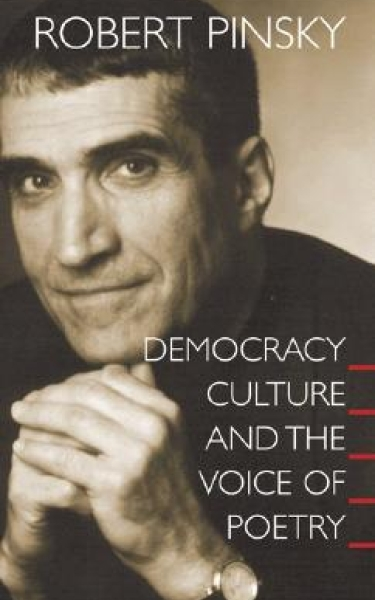 <strong>Democracy, Culture, and the Voice of Poetry</strong> (Princeton University Tanner Lectures), 2003